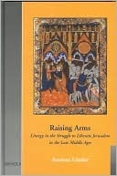 Raising Arms: Liturgy in the Struggle to Liberate Jerusalem (Celama 2)  by  Amnon Linder