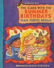 The Class with the Summer Birthdays  by  Dian Curtis Regan