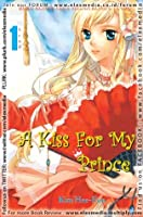 A Kiss for My Prince vol. 01