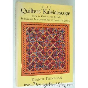 The Quilters Kaleidoscope  by  Dianne Finnegan