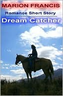 Dream Catcher - Romance Short Story  by  Marion Francis