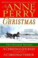 An Anne Perry Christmas (Christmas Stories, #1-2)
