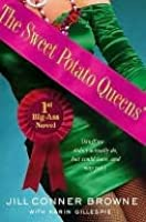 The Sweet Potato Queens' First Big-Ass Novel: Stuff We Didn't Actually Do, but Could Have, and May Yet