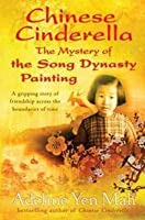 Chinese Cinderella The Mystery of the Song Dynasty Painting