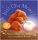 Just One More...?  by  Nancy Markham Alberts