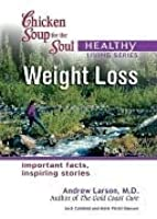 Chicken Soup for the Soul Healthy Living Series: Weight Loss