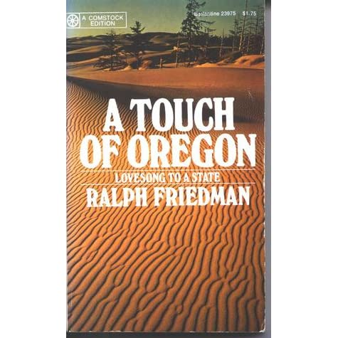 A Touch of Oregon: Lovesong to a State, Friedman, Ralph
