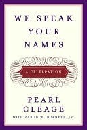 We Speak Your Names We Speak Your Names  by  Pearl Cleage
