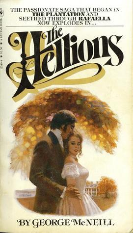 The Hellions (Plantation, #3)  by  George McNeill