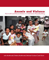 Anomie and Violence: Non-truth and reconciliation in Indonesian peacebuilding John Braithwaite