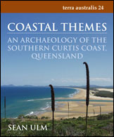 Coastal Themes: An Archaeology of the Southern Curtis Coast, Queensland (Terra Australis, #24)  by  Sean Ulm