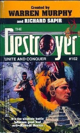 Unite and Conquer (The Destroyer, #102)  by  Will Murray