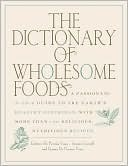 Dictionary of Wholesome Foods  by  Embree Vona