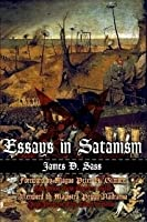 Essays In Satanism by James D. Sass
