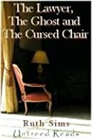 The Lawyer, the Ghost and the Cursed Chair