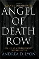 Angel of Death Row: My Life as a Death Penalty Defense Lawyer