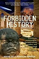 Forbidden History: Prehistoric Technologies, Extraterrestrial Intervention, and the Suppressed Origins of Civilization J. Douglas Kenyon