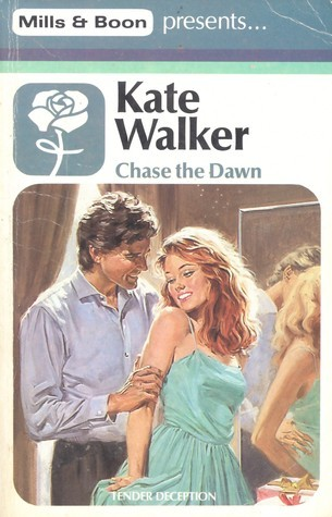 Chase the dawn. Kate Walker