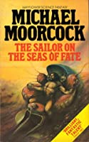 Sailor on Seas of Fate (Elric, #2)