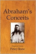 Abrahams Conceits  by  Peter Shaw