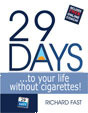 29 DAYS ... to Your Life Without Cigarettes  by  Richard Fast