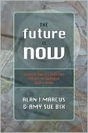 Future Is Now, The  by  Alan I. Marcus
