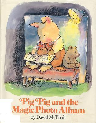 Pig Pig and the Magic Photo Album David McPhail