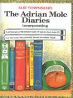 The Adrian Mole Diaries: Incorporating The Secret Diary Of Adrian Mole Aged 13 3/4; And, The Growing Pains Of Adrian Mole