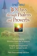30 Days Through Psalms and Proverbs  by  F. LaGard Smith