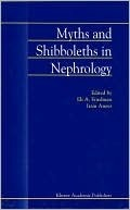 Myths and Shibboleths in Nephrology  by  Iram Anees
