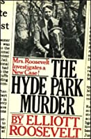 The Hyde Park Murder (Eleanor Roosevelt, #2)