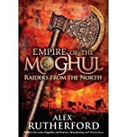Raiders from the North (Empire of the Moghul, #1)