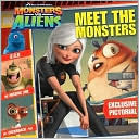 Meet the Monsters ( Monsters vs. Aliens Series )  by  N. Raymond