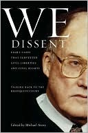 We Dissent: Talking Back to the Rehnquist Court, Eight Cases That Subverted Civil Liberties and Civil Rights  by  Michael Avery