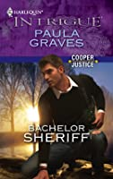 Bachelor Sheriff  (Cooper Justice #4) (Harlequin Intrigue #1230)