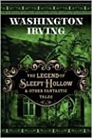The Legend of Sleepy Hollow and Other Macabre Tales