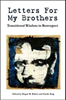 Letters For My Brothers, Transitional Wisdom in Retrospect