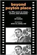 Beyond Peyton Place: my fifty years on stage, screen, and television  by  Ed Nelson