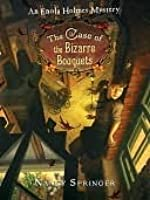The Case of the Bizarre Bouquets (Enola Holmes Mysteries #3)