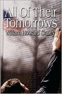 All of Their Tomorrows William Howard Graley