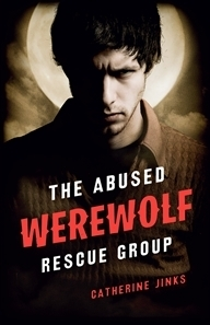 The Abused Werewolf Rescue Group Catherine Jinks