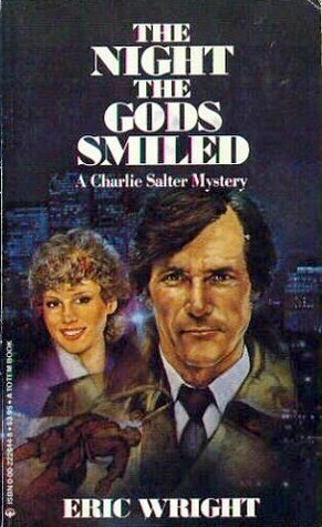 The Night the Gods Smiled (Charlie Salter, #1)  by  Eric Wright