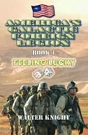 Feeling Lucky (Americas Galactic Foreign Legion, #1)  by  Walter Knight