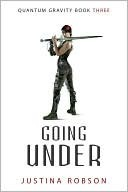 Going Under (Quantum Gravity #3) Justina Robson