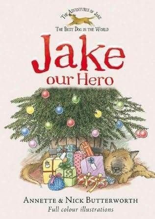 Jake Our Hero  by  Annette Butterworth