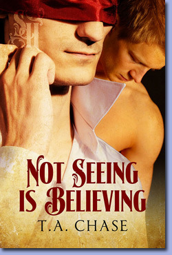 Not Seeing Is Believing T.A. Chase