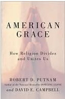 American Grace: How Religion Divides and Unites Us  by  Robert D. Putnam