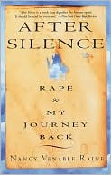 After Silence: Rape & My Journey Back Nancy Raine