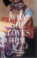 Why She Loves Him Wendy James