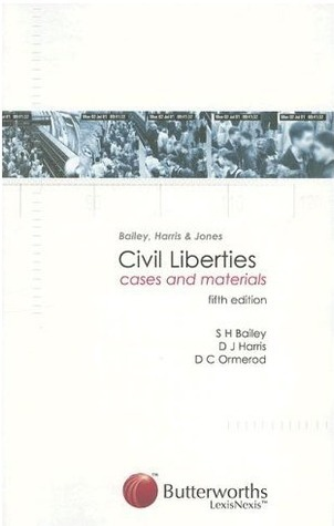 Civil Liberties: Cases And Materials  by  S.H. Bailey